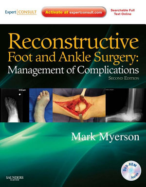 Reconstructive Foot and Ankle Surgery  Management of Complications E Book PDF