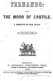 Fernando: Or, The Moor of Castile. A Romance of Old Spain