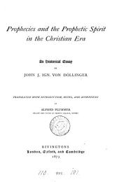 Prophecies and the Prophetic Spirit in the Christian Era: An Historical Essay