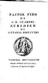 Pastor Fido di G. B. Guarini. Euridice di Ottavio Rinuccini