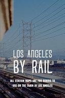 Los Angeles By Rail