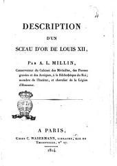 Description d'un sceau d'or de Louis 12., par A. L. Millin ..