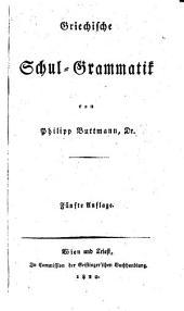 Griechische Schul-Grammatik. 5. Aufl