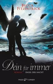 Dein für immer: Engel der Nacht 4 - Roman