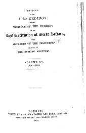 Notices of the Proceedings at the Meetings of the Members of the Royal Institution, with Abstracts of the Discourses: Volume 15