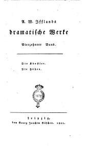 A. W. Ifflands Dramatische Werke. Erster [-sechzehnter] Band: Die Künstler. Die Höhen, Band 14