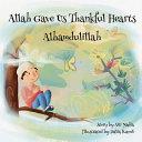 Allah Gave Us Thankful Hearts Alhamdulillah