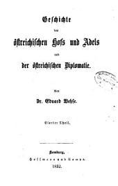 Geschichte des östreichischen hofs und adels und der östreichischen diplomatie: Band 4