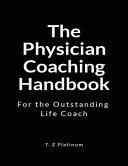 The Physician Coaching Handbook