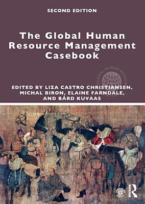 The Global Human Resource Management Casebook