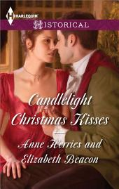Candlelight Christmas Kisses: Captain Moorcroft's Christmas Bride\Governess Under the Mistletoe