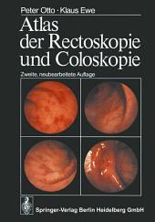 Atlas der Rectoskopie und Coloskopie: Ausgabe 2