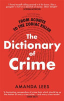 From Aconite to the Zodiac Killer, a Dictionary of Crime