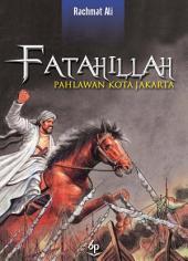 Fatahillah Pahlawan Kota Jakarta