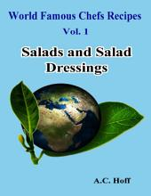 World Famous Chefs Recipes Vol. 1: Salads and Salad Dressings