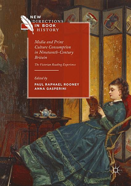 Download Media and Print Culture Consumption in Nineteenth Century Britain Book
