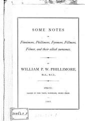 Some Notes on Finnimore, Phillimore, Fynmore, Fillmore, Filmer, and Their Allied Surnames
