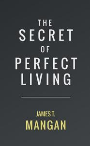 The Secret of Perfect Living PDF