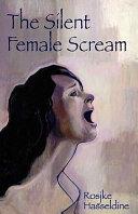 The Silent Female Scream
