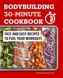 Bodybuilding 30-Minute Cookbook