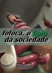 Fofoca, O ópio Da Sociedade
