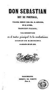 Don Sebastian, rey de Portugal: drama serio del Sr. E. Scribe, en 5 actos, traducción italiana, para representarse en el teatro principal de la escelentísima ciudad de Barcelona en setiembre del año 1848