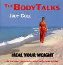 The Body Talks - Heal Your Weight