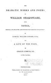 The Dramatic Works and Poems of William Shakspeare: With Notes, Original and Selected, and Introductory Remarks to Each Play, Volume 2