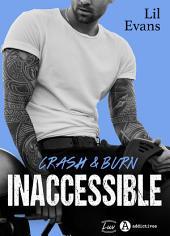 Inaccessible – Crash & Burn