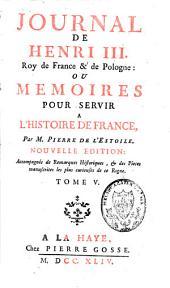 Journal de Henri III, roy de France et de Pologne ou Mémoires pour servir à l'histoire de France: Volume5