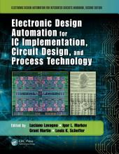 Electronic Design Automation for IC Implementation, Circuit Design, and Process Technology: Circuit Design, and Process Technology, Second Edition, Edition 2