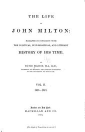 The Life of John Milton: Narrated in Connexion with the Political, Ecclesiastical, and Literary History of His Time, Volume 2