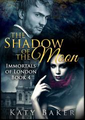 The Shadow of the Moon: A vampire romance