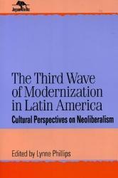 The Third Wave Of Modernization In Latin America Book PDF