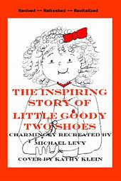 The Inspiring Story of Little Goody Two Shoes