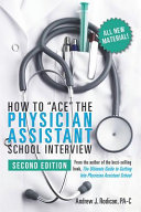 How to Ace the Physician Assistant School Interview  2nd Edition PDF