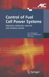 Control of Fuel Cell Power Systems: Principles, Modeling, Analysis and Feedback Design