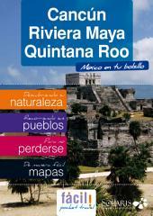 Cancún, Riviera Maya y Quintana Roo (México): Todo Riviera Maya