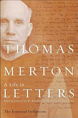 Thomas Merton  A Life in Letters PDF
