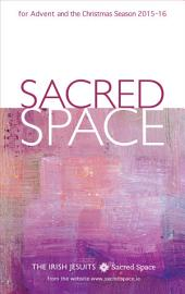 Sacred Space for Advent and the Christmas Season 2015-2016
