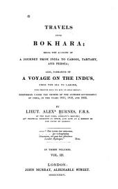 Travels Into Bokhara: Narrative of a voyage by the river Indus. Memoir of the Indus and its tributary rivers in the Punjab