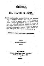 Guia del viagero en Espana. Comprende una noticia geografica, estadistica e hitorica del reino (etc.) Segunda edicion