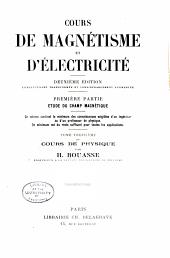 Cours de magnétisme et d'électricité: Partie1