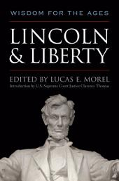Lincoln and Liberty: Wisdom for the Ages
