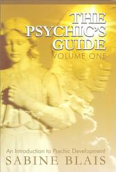 The Psychic's Guide, Volume One (Revised Edition): An Introduction to Psychic Development