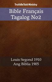 Bible Français Tagalog No2: Louis Segond 1910 - Ang Biblia 1905