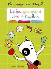 Bien manger avec Mayo: Le jeu gourmand des 7 familles