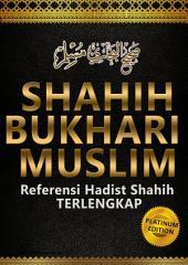 Kitab Hadits Shahih Bukhari & Muslim: Referensi Hadits Shahih Terlengkap