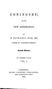 Coningsby: Or, The New Generation, Volume 1