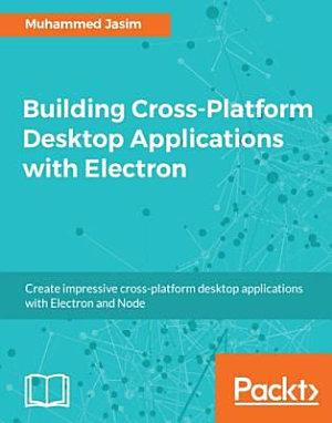 Building Cross Platform Desktop Applications with Electron PDF